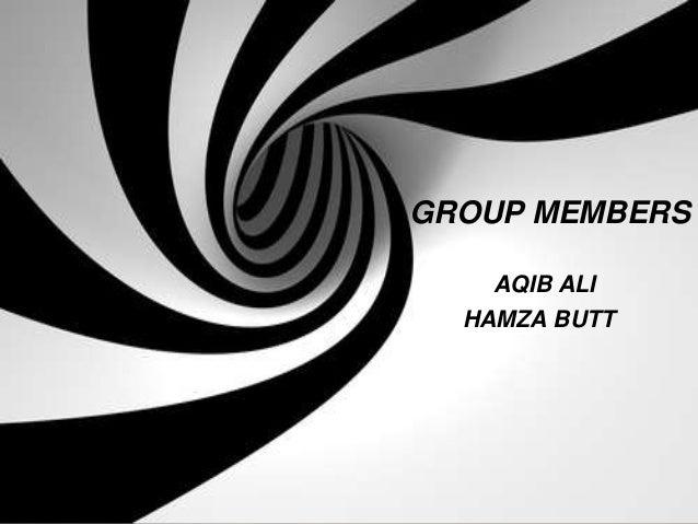 GROUP MEMBERS AQIB ALI HAMZA BUTT
