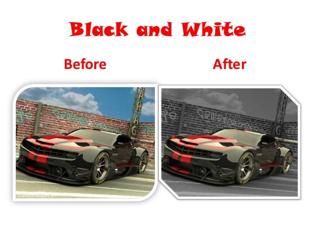 Black and WhiteBefore      After