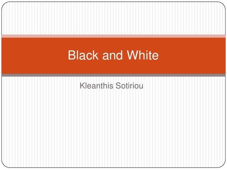 Black and White Kleanthis Sotiriou