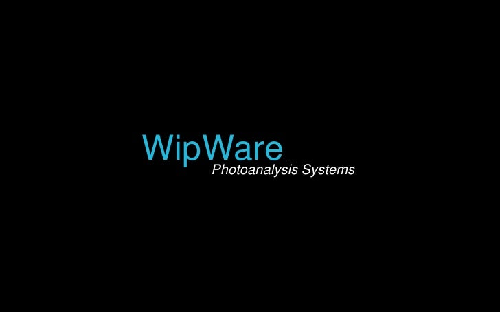 WipWare<br />Photoanalysis Systems<br />
