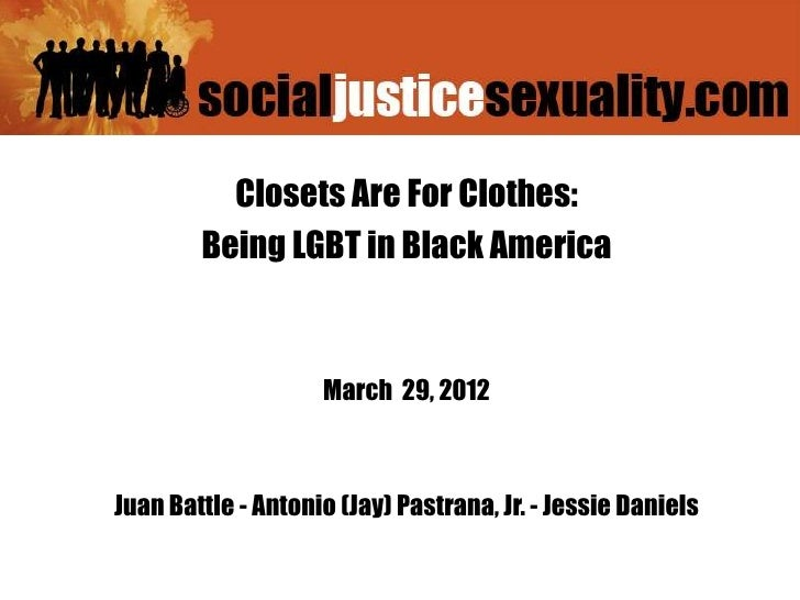 Closets are for Clothes: Being LGBT in Black America