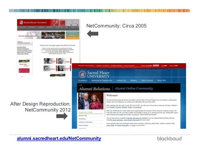 NetCommunity; Circa 2005After Design Reproduction;       NetCommunity 2012  alumni.sacredheart.edu/NetCommunity
