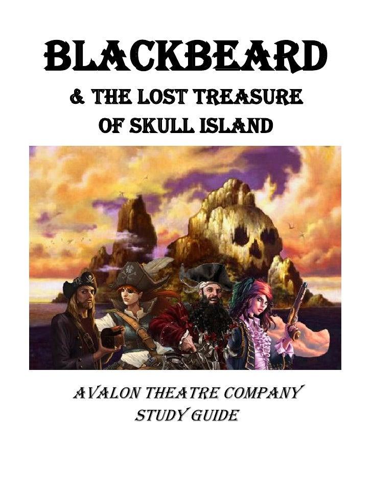BLACKBEARD& The Lost Treasure   Of Skull IslandAvalon Theatre Company      Study Guide