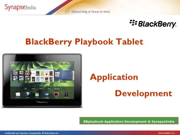 Application  Development BlackBerry Playbook Tablet   BBplaybook Application Development @ SynapseIndia