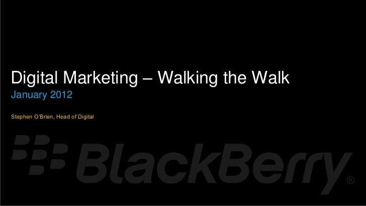 {    Digital Marketing – Walking the Walk    January 2012    Stephen O'Brien, Head of Digital