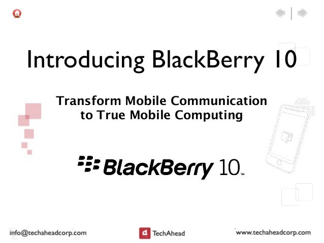 Introducing BlackBerry 10  Transform Mobile Communication     to True Mobile Computing