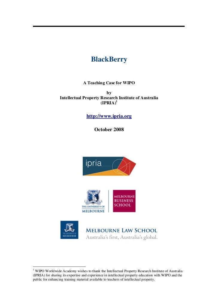 BlackBerry - A Teaching Case for WIPO by Intellectual Property Research Institute of Australia