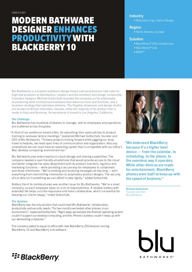 """We embraced BlackBerry because it's a higher level device — from the calendar, to scheduling, to the phone, to the seamle..."