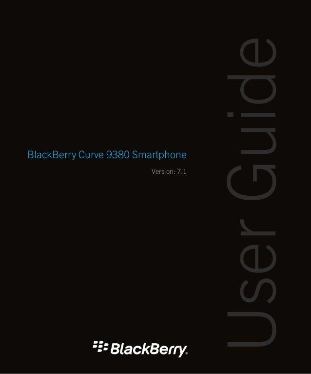User GuideBlackBerry Curve 9380 Smartphone                        Version: 7.1