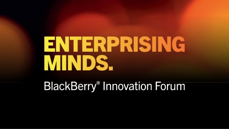 Blackberry Innovation Forum 2011, London -  Say Yes to your Customers, Anthony Vigneron