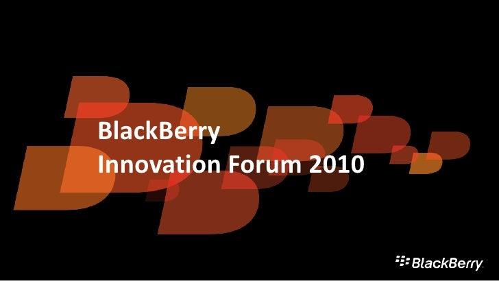 Black berry innovation forum 2010