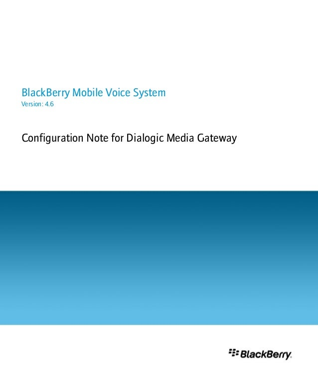 BlackBerry Mobile Voice System Version: 4.6 Configuration Note for Dialogic Media Gateway