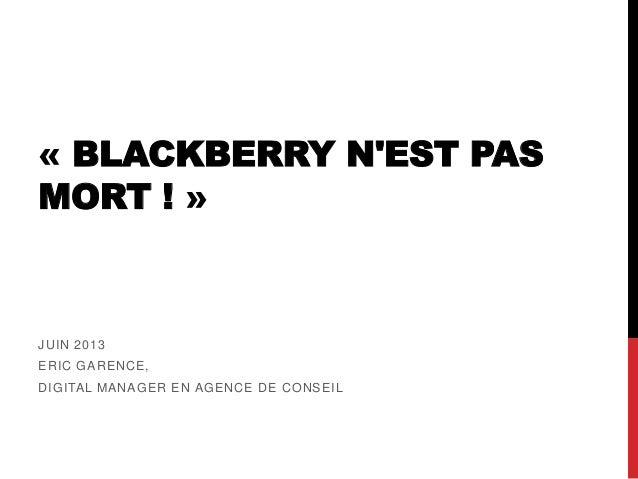 BlackBerry n'est pas mort !
