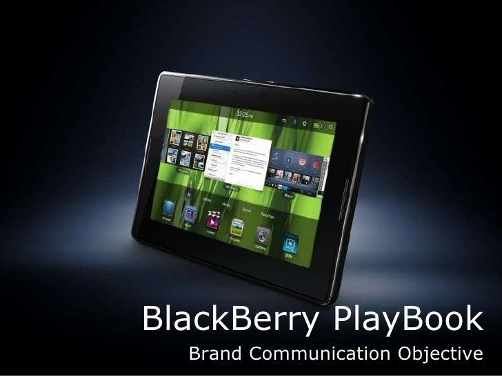 BlackBerry PlayBook Brand Communication Objective