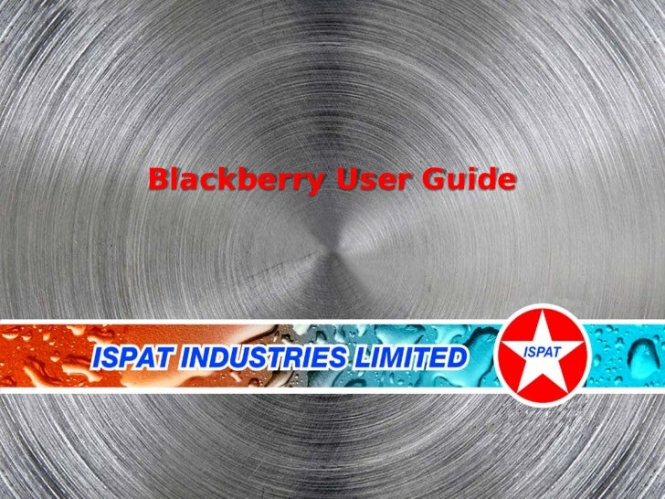 Blackberry User GuideIT& Automation             © Ispat