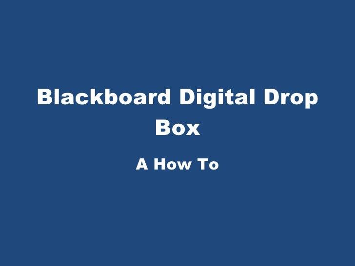 Blackboard Digital Drop Box A How To