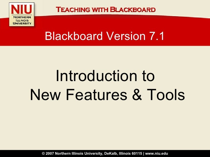 Blackboard Version 7.1: Introduction to New Features and Tools