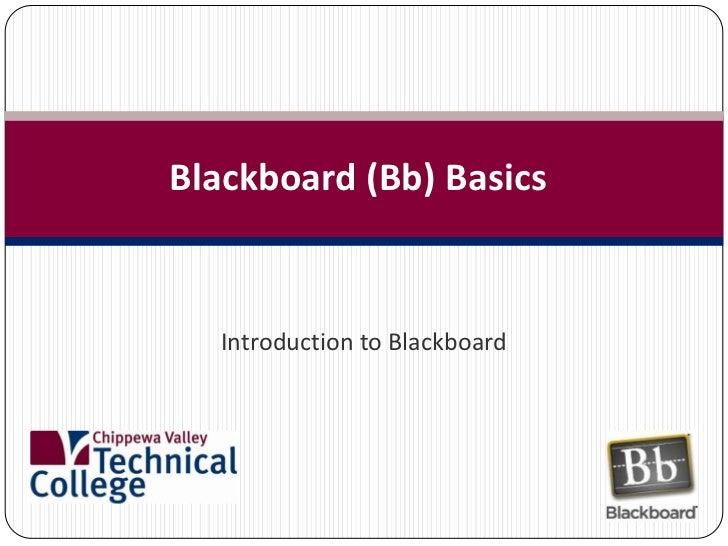 Blackboard (Bb) Basics<br />Introduction to Blackboard<br />