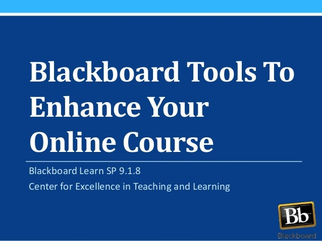 Blackboard Tools To Enhance Your Online Class