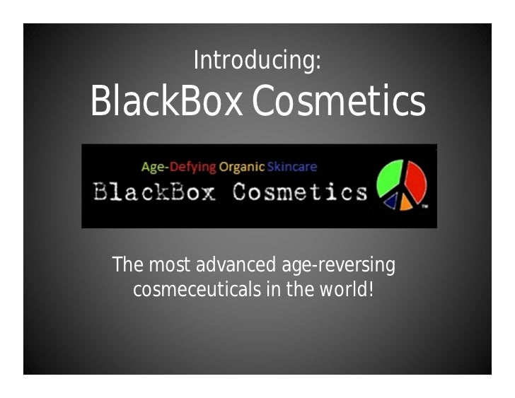 Introducing:BlackBox Cosmetics The most advanced age-reversing   cosmeceuticals in the world!