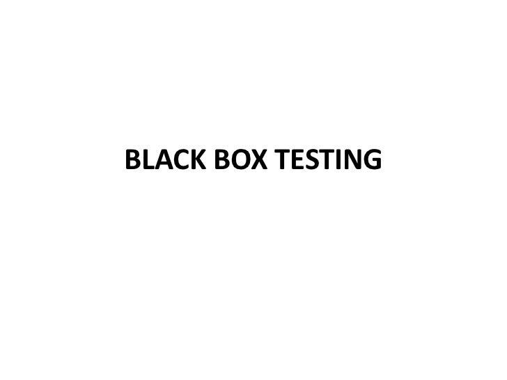 BLACK BOX TESTING <br />