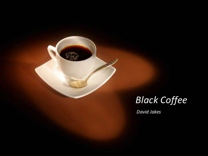 Black Coffee David Jakes