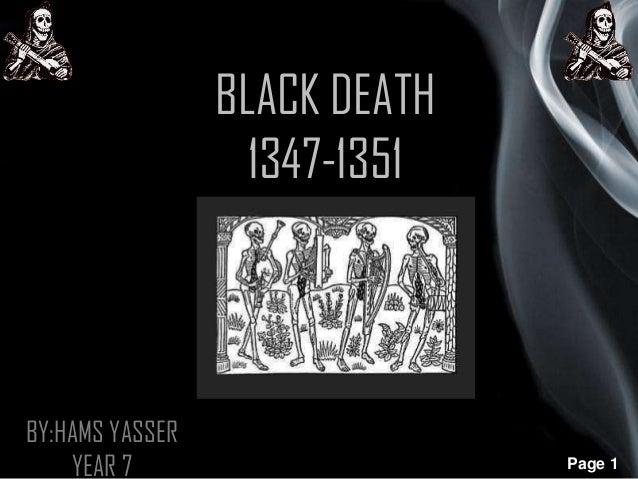 BLACK DEATH 1347-1351  BY:HAMS YASSER YEAR 7  Page 1