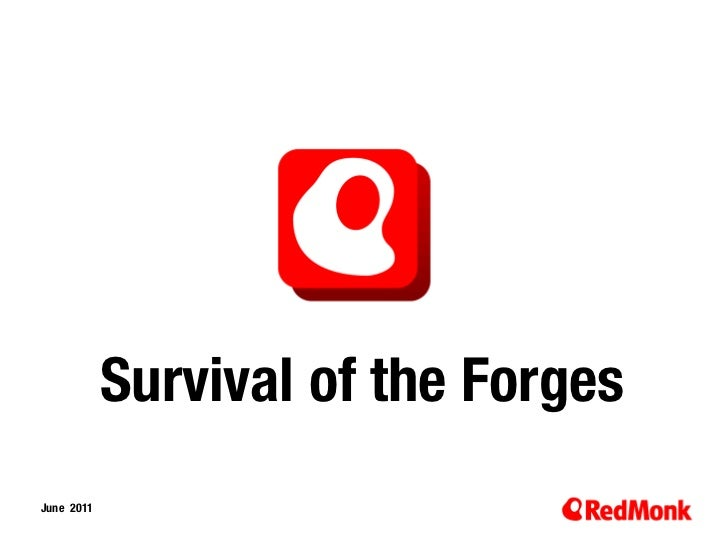 Survival of the Forges