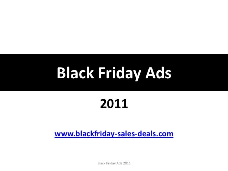 Black Friday Ads            2011www.blackfriday-sales-deals.com           Black Friday Ads 2011
