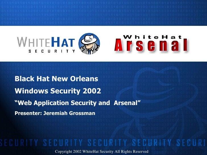 "<ul><li>Black Hat New Orleans </li></ul><ul><li>Windows Security 2002 </li></ul><ul><li>"" Web Application Security and  Ar..."