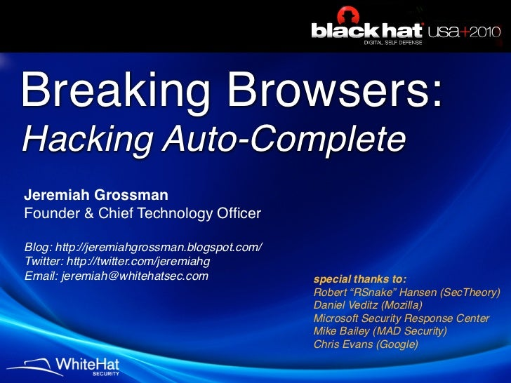 Breaking Browsers: Hacking Auto-Complete (BlackHat USA 2010)