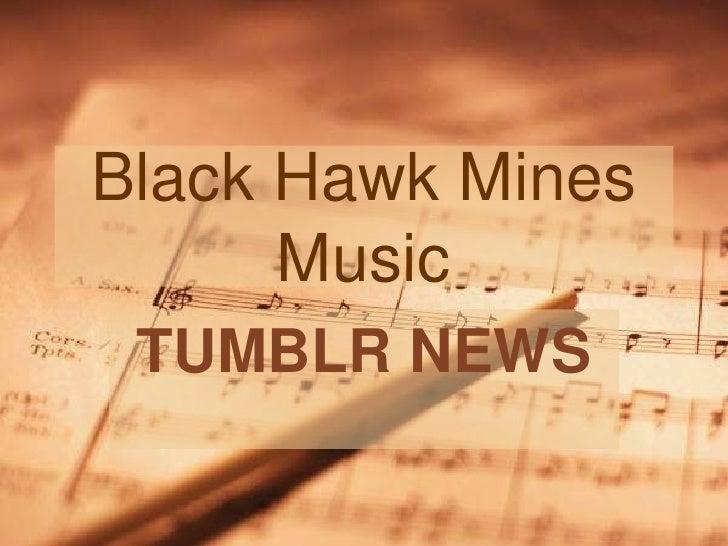 Black Hawk Mines      Music TUMBLR NEWS