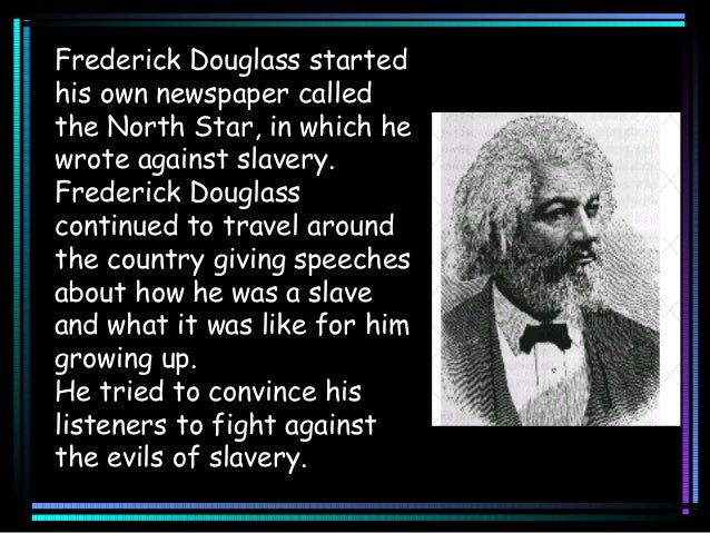 harriet tubman and frederick douglass were important people in the history of american slavery What she did.