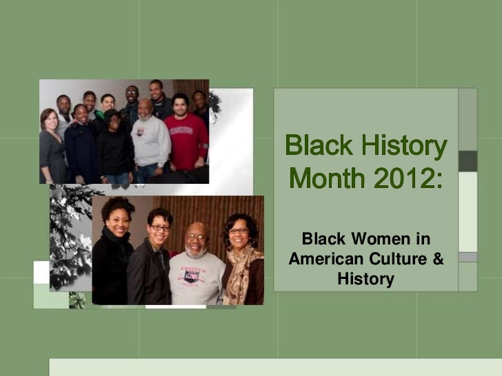 Black Women inAmerican Culture &     History
