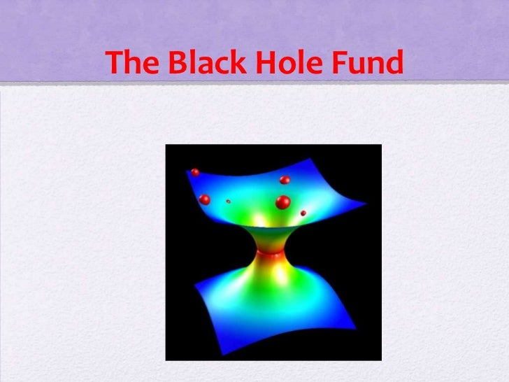 The Black Hole Fund