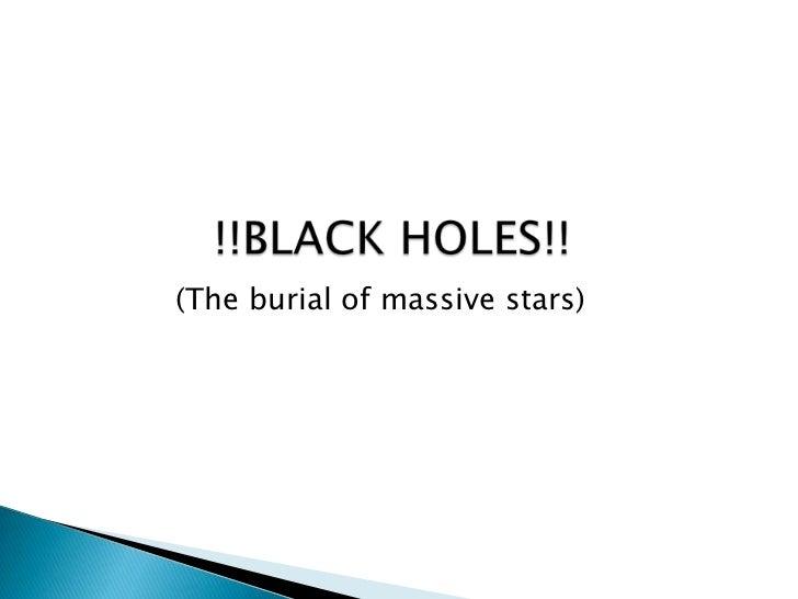 (The burial of massive stars)