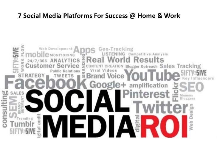 7 Social Media Platforms For Success @ Home & Work