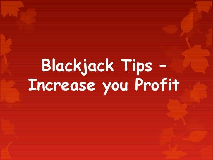 Blackjack tips – increase you profit