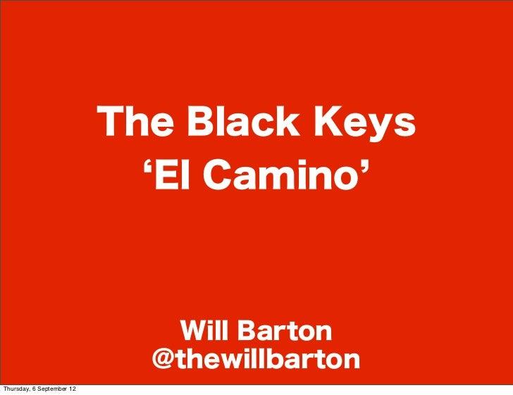 The Black Keys                             El Camino                              Will Barton                             ...