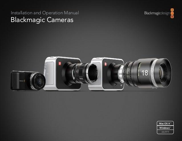 Installation and Operation Manual  Blackmagic Cameras  Mac OS X™ Windows™ July 2013