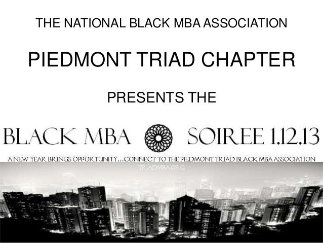 THE NATIONAL BLACK MBA ASSOCIATIONPIEDMONT TRIAD CHAPTER         PRESENTS THE