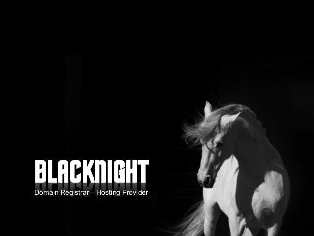BLACKNIGHTDomain Registrar – Hosting Provider