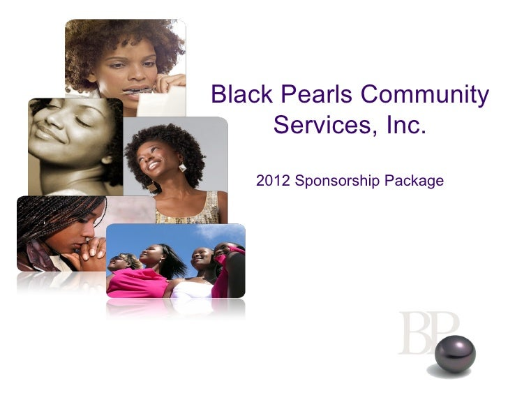 Black Pearls Community     Services, Inc.   2012 Sponsorship Package