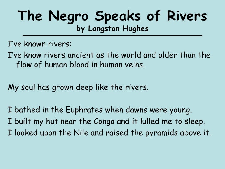 poem analysis a negro speaks of 16082018 the negro speaks of rivers lyrics i've known rivers: i've known rivers ancient as the world and older than the flow of human blood in human veins.
