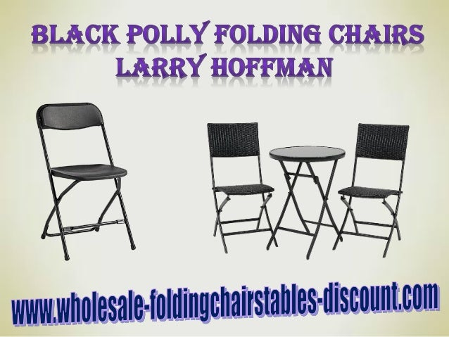 Black polly folding chairs larry hoffman