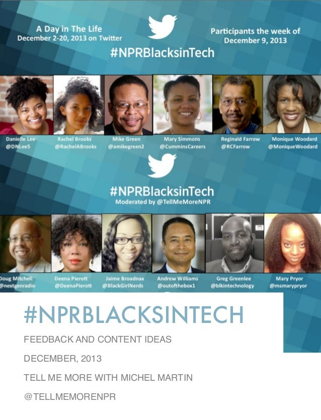 #NPRBLACKSINTECH FEEDBACK AND CONTENT IDEAS DECEMBER, 2013 TELL ME MORE WITH MICHEL MARTIN @TELLMEMORENPR