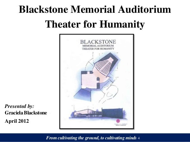 Blackstone Memorial Auditorium           Theater for HumanityPresented by:Graciela BlackstoneApril 2012                  F...