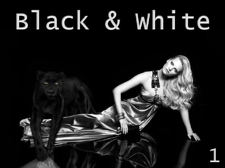 Black & White<br />1<br />
