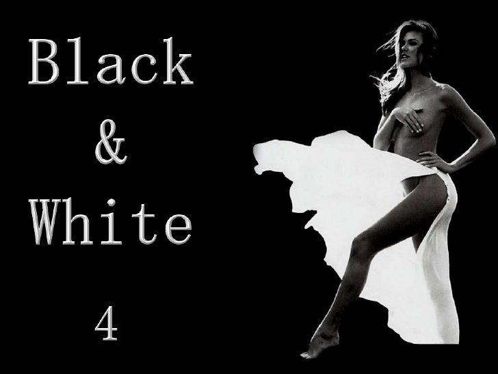 Black<br />&<br />White<br />4<br />
