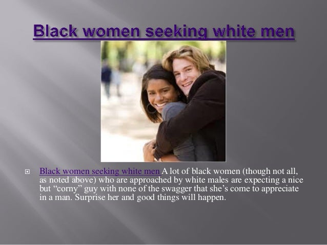 Wealthy white man seeking black women